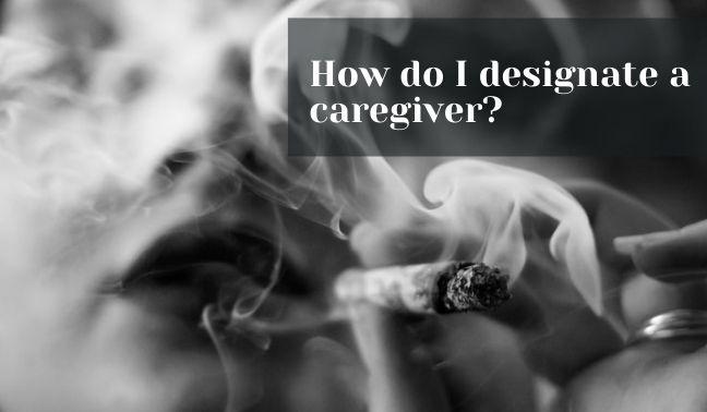 How do I designate a caregiver?